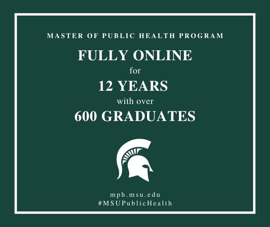 MSU MPH Fully Online for 12 Years with Over 600 Graduates